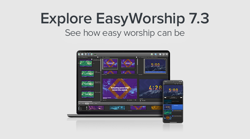 Explore EasyWorship 7. See how easy worship can be.